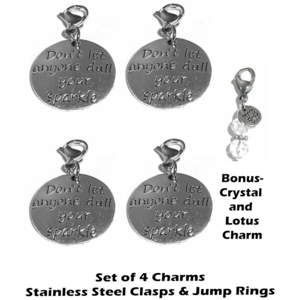 4 pack Don't let anyone dull your sparkle clip on charms - inspirational charms