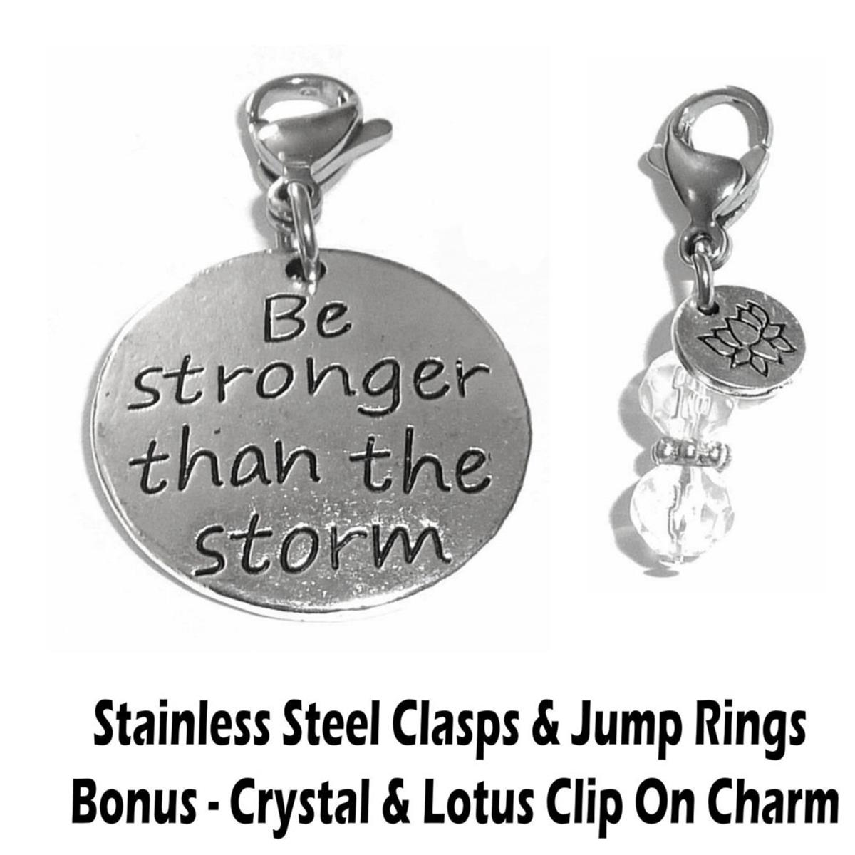 Be stronger than the storm clip on charm - inspirational charms