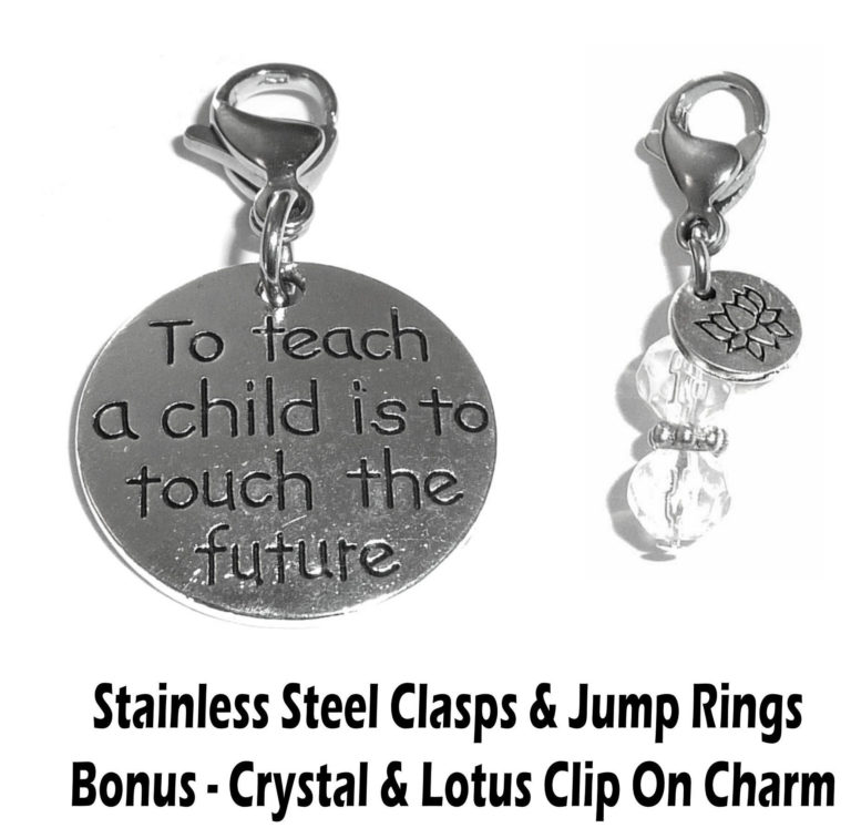 to teach a child is to touch the future clip on charm - inspirational charms