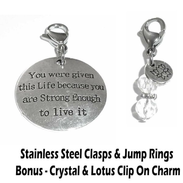 You were given this life because you are strong enough to live it clip on charm - inspirational charms