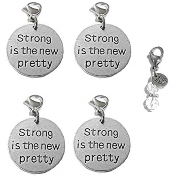4 Pack Strong Is The New Pretty Clip On Charms