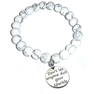 Encouraging Howlite Bracelet - Don't Let Anyone Dull Your Sparkle